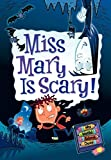 Gutman, Dan: Miss Mary is Scary! (My Weird School Daze, No. 10)