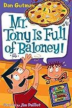 Mr. Tony Is Full of Baloney! by Dan Gutman