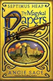 Sage, Angie: Septimus Heap: The Magykal Papers