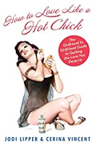 How To Love Like a Hot Chick: The Girlfriend…