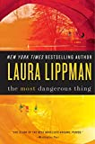 Lippman, Laura: The Most Dangerous Thing
