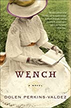 Wench: A Novel by Dolen Perkins-Valdez