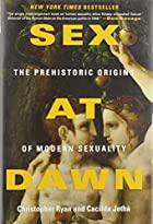 Sex at Dawn: The Prehistoric Origins of&hellip;