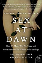 Sex at Dawn: The Prehistoric Origins of…