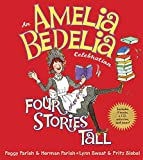 Parish, Peggy: Amelia Bedelia Celebration, An: Four Stories Tall with Audio CD