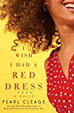 Cleage, Pearl: I Wish I Had a Red Dress