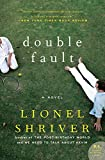 Shriver, Lionel: Double Fault: A Novel
