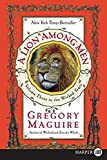 Maguire, Gregory: A Lion Among Men (The Wicked Years, Book 3)