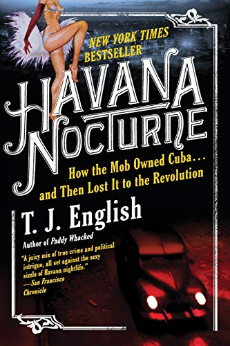 havana-nocturne-how-the-mob-owned-cuba-and-then-lost-it-to-the-revolution