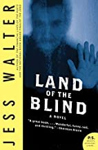 Land of the Blind: A Novel (P.S.) by Jess…