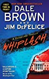 Brown, Dale: Whiplash: A Dreamland Thriller (Dreamland (Harper Paperback))