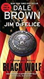 Brown, Dale; Defelice, Jim: Black Wolf: A Dreamland Thriller