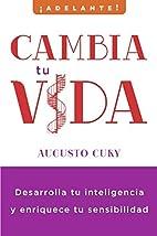 CAMBIA TU VIDA by Augusto Cury