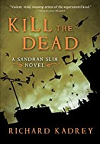 Kill the Dead by Richard Kadrey