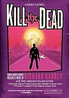 Kill the Dead: A Sandman Slim Novel by…