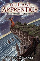 The Last Apprentice: Rise of the Huntress by…