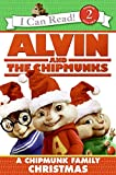 Hill, Susan: Alvin and the Chipmunks: A Chipmunk Family Christmas (I Can Read Book 2)
