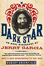 Dark Star: An Oral Biography of Jerry Garcia…