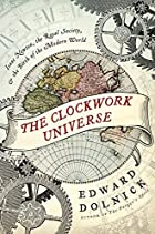 The Clockwork Universe: Isaac Newton, the…