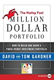 Gardner, David: The Motley Fool Million Dollar Portfolio LP: How to Build and Grow a Panic-Proof Investment Portfolio