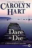 Hart, Carolyn: Dare to Die (Death on Demand Mysteries, No. 19)