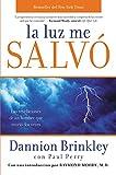 Brinkley, Dannion: La luz me salvó: Las revelaciones de un hombre que murio dos veces (Spanish Edition)