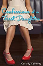 Confessions of a First Daughter by Cassidy…
