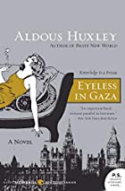 Eyeless in Gaza by Aldous Huxley