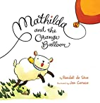 Mathilda and the Orange Balloon by Randall…