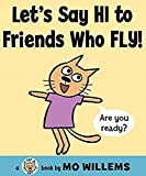 Willems, Mo: Let's Say Hi to Friends Who Fly! (Cat the Cat)