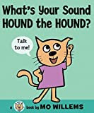 Willems, Mo: What's Your Sound, Hound the Hound?