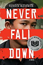 Never Fall Down: A Novel by Patricia…