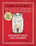 Iggulden, Conn: Tollins: Explosive Tales for Children