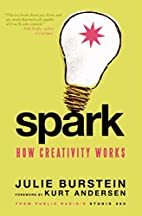 Spark: How Creativity Works by Julie…
