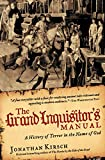 Kirsch, Jonathan: The Grand Inquisitor's Manual: A History of Terror in the Name of God