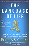 Collins, Francis S.: The Language of Life: DNA and the Revolution in Personalized Medicine