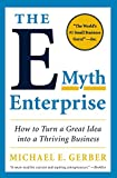 Michael E. Gerber.: The E-Myth Enterprise How to Turn a Great Idea into a Thriving Business