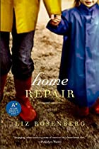 Home Repair by Liz Rosenberg
