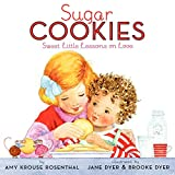 Rosenthal, Amy Krouse: Sugar Cookies: Sweet Little Lessons on Love