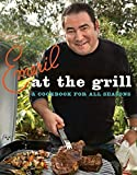 Emeril Lagasse: Emeril at the G'rill: A Cookbook for All Seasons