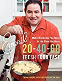 Lagasse, Emeril: Emeril 20-40-60: Fresh Food Fast