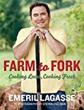 Lagasse, Emeril: Farm to Fork: Cooking Local, Cooking Fresh