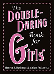 The Double-Daring Book for Girls by Andrea J…