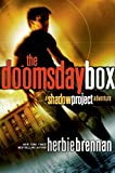 Brennan, Herbie: The Doomsday Box: A Shadow Project Adventure