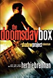 Brennan, Herbie: The Doomsday Box: A Shadow Project Adventure (Shadow Project (Quality))