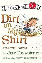 Dirt on My Shirt by Jeff Foxworthy