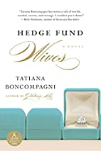 Hedge Fund Wives by Tatiana Boncompagni