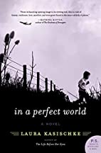 In A Perfect World by Laura Kasischke