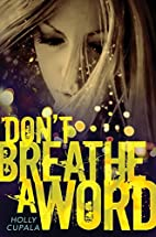 Don't Breathe a Word by Holly Cupala