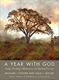 Foster, Richard J.: A Year with God: Living Out the Spiritual Disciplines